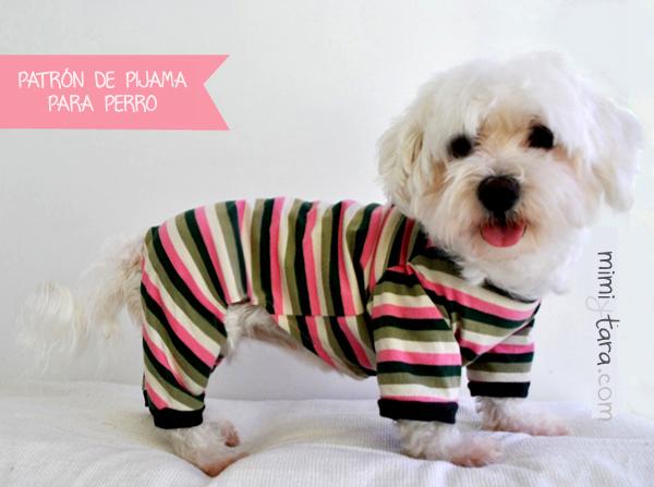 Patrones de pijama para perro | Mimi y Tara
